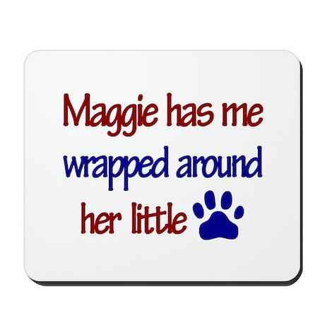 Maggie - Has Me Wrapped Aroun Mousepad