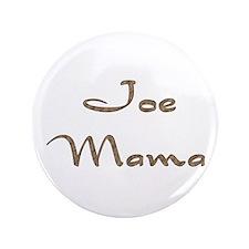 """Joe Mama 3.5"""" Button"""