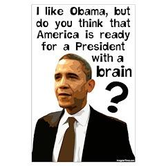 Obama the Prez w/ a Brain Posters