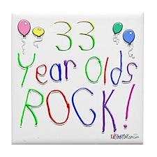 33 Year Olds Rock ! Tile Coaster