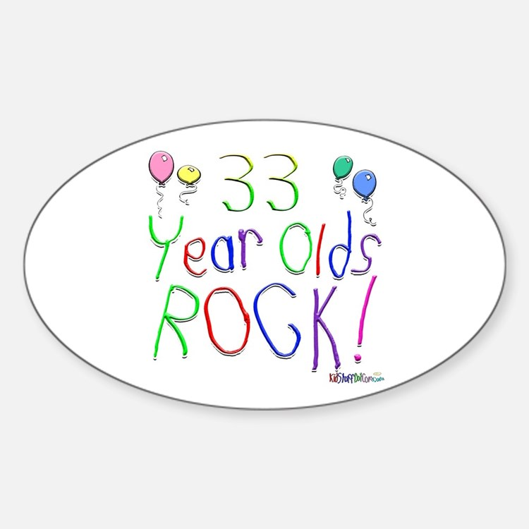 33 Year Olds Rock ! Oval Decal