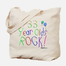 33 Year Olds Rock ! Tote Bag