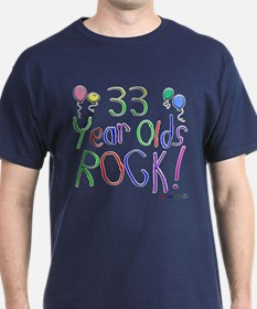 33 Year Olds Rock ! T-Shirt