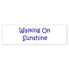 Walking On Sunshine Bumper Bumper Sticker