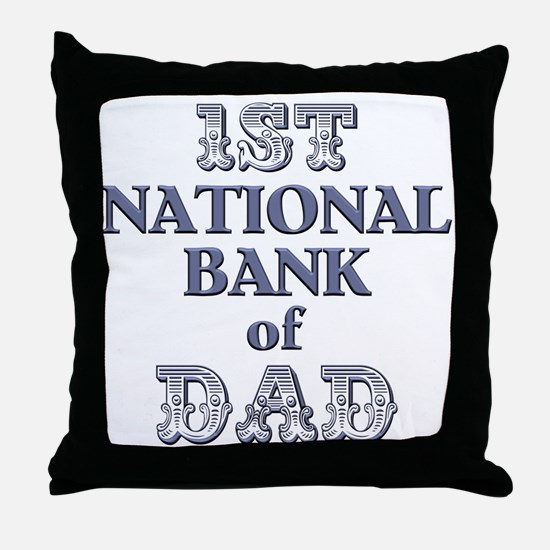 1st National Bank Of Dad Throw Pillow
