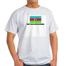Don't mess with Azerbaijan T-Shirt