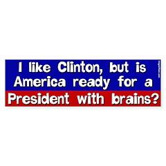 Clinton With Brains bumper sticker