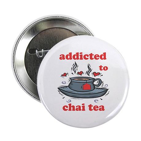 "Addicted To Chai Tea 2.25"" Button"