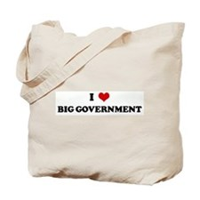 I Love BIG GOVERNMENT Tote Bag