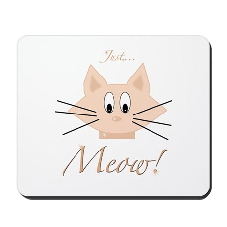 Just Meow Mousepad