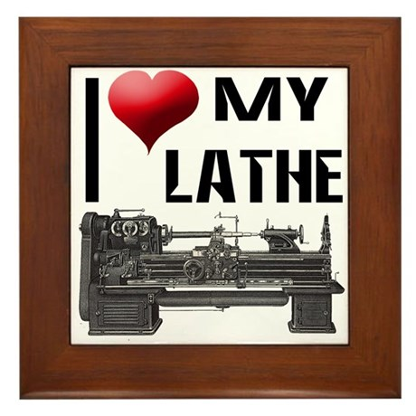 I Heart (Love) My Lathe Framed Tile