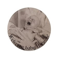"""Welcome Baby Hannah! 3.5"""" Button"""