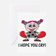 Hope You Cry Goth Heartbreaker Greeting Card