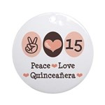 Peace Love Quinceanera Ornament (Round)