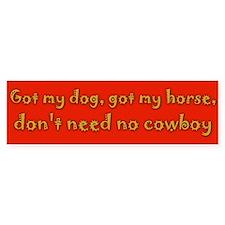 Don't need no cowboy