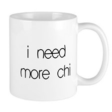 I need more chi - Small Mug