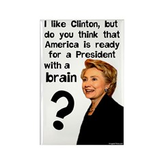 The Brains of Hillary Clinton Rectangle Magnet