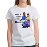 Roll 1 Women's T-Shirt