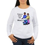 Roll 1 Women's Long Sleeve T-Shirt