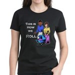 Roll 1 Women's Dark T-Shirt