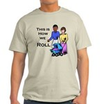 Roll 1 Light T-Shirt