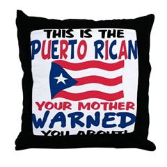 Puerto rican warned you about Throw Pillow