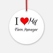 I Heart My Farm Manager Ornament (Round)