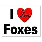 I Love Foxes for Fox Lovers Small Poster