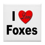 I Love Foxes for Fox Lovers Tile Coaster