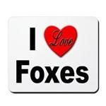 I Love Foxes for Fox Lovers Mousepad