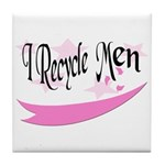 I Recycle Men Tile Coaster