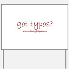 Got Typos? Yard Sign