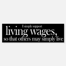 Living Wages for all Bumper Bumper Bumper Sticker