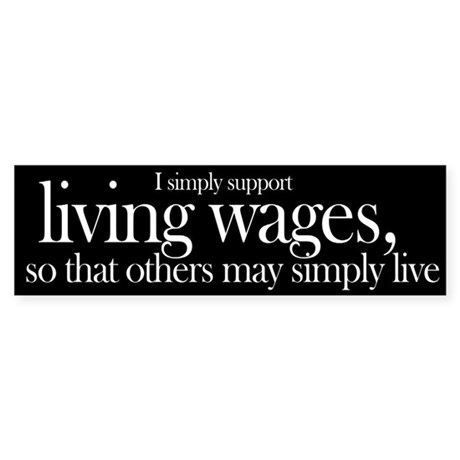 Living Wages for all Bumper Sticker