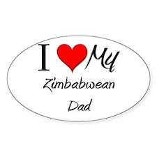 I Love My Zimbabwean Dad Oval Decal
