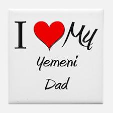 I Love My Yemeni Dad Tile Coaster