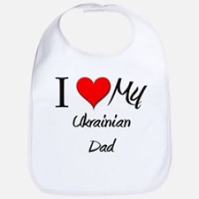 I Love My Ukrainian Dad Bib