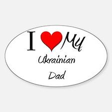 I Love My Ukrainian Dad Oval Decal