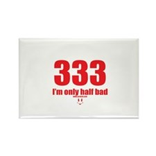333 I'm only half bad red Rectangle Magnet