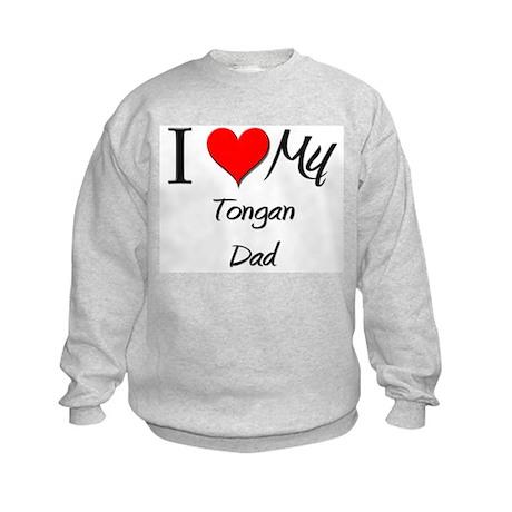 I Love My Tongan Dad Kids Sweatshirt