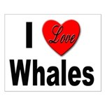 I Love Whales for Whale Lovers Small Poster