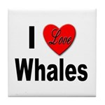 I Love Whales for Whale Lovers Tile Coaster