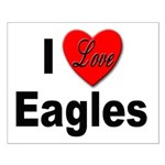 I Love Eagles for Eagle Lovers Small Poster