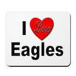 I Love Eagles for Eagle Lovers Mousepad