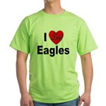 I Love Eagles for Eagle Lovers Green T-Shirt