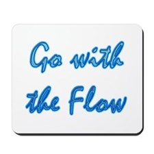 Go With the Flow Mousepad