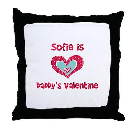 Sofia is Daddy's Valentine Throw Pillow