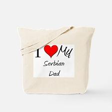 I Love My Serbian Dad Tote Bag