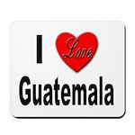 I Love Guatemala Mousepad