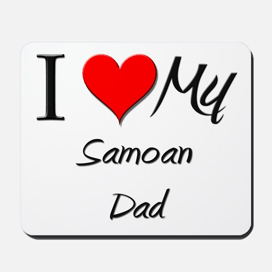 I Love My Samoan Dad Mousepad